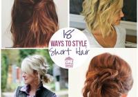 18 easy styles for short hair Hot To Style Short Hair Ideas