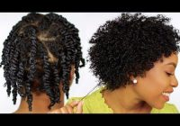 Best how to moisturized and defined twist out on short natural Braid Out On Wet Short Natural Hair Choices