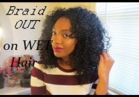 wet braid out on natural hair let me get my length back Braid Out On Wet Short Natural Hair Inspirations